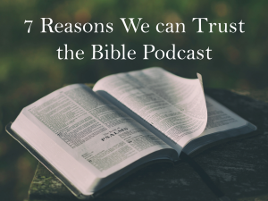 7 reasons we can trust that bible